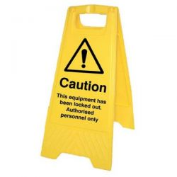 Caution This Equipment Has Been Locked Out Authorised Personnel Only Standing Warning Sign - Yellow - 58554